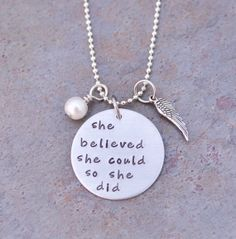 She believed she could so she did - hand stamped necklace - Inspirational -