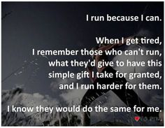 So profound and true! This really made me think about never taking my running for granted again...