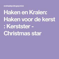 Haken en Kralen: Haken voor de kerst : Kerstster - Christmas star