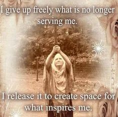 I give up freely what is no longer serving me. I release it to create space for what inspires me. Yoga Quotes, Life Quotes, Psychic Readings, Book Of Shadows, Spiritual Growth, Positive Affirmations, Mantra, Law Of Attraction, Inspire Me