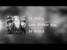 #C4Pedro - Com Mulher Não Se Brinca [Video Lyrics] - YouTube