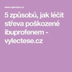 5 způsobů, jak léčit střeva poškozené ibuprofenem - vylectese.cz