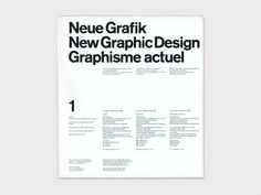 "Neue Grafik  New Graphic Design, Graphisme Actuel, No. 1 — Carlo Vivarelli, September 1958 /   Published quarterly in Zürich, Switzerland from 1958–1965, Neue Grafik was arguably the most important journal responsible for disseminating contemporary and historical Swiss functional design ideas and philosophies referred to as the ""International Typographic Style"""