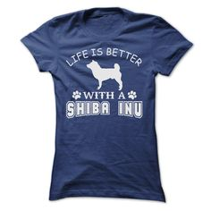 LIFE IS BETTER WITH A SHIBA INU SHIRT T-Shirts, Hoodies, Sweaters