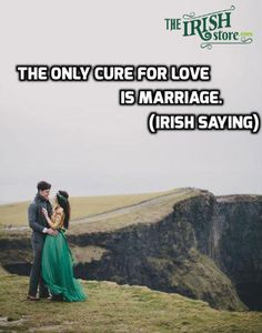 Funny Irish saying. From 12 Happy Valentine's Day Images from Ireland by TheIrishStore.com