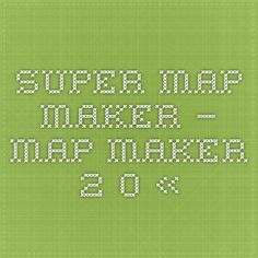 Super Map Maker – Map Maker 2.0. ALSO CHECK OUT NATIONAL GEOGRAPHIC MAPS at http://education.nationalgeographic.com/education/mapping/?ar_a=1 (not pinnable)