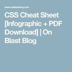 CSS Cheat Sheet [Infographic + PDF Download] | On Blast Blog