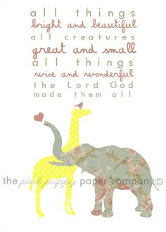 All Creatures Great and Small God Made them by pinkpuppypaperco