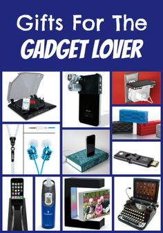 Gadgets and Gear Galore! Something for every gadget lover!