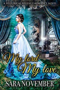 97 Best Historical Regency Romance Novels to Read Lord My Love: A Historical Regency Romance Novel Best Historical Romance Novels, Regency Romance Novels, Good Romance Books, Teen Romance, High School Romance, Novels To Read, Romances, Book Stuff, Kindle