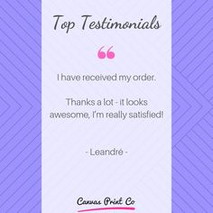 """Top Testimonials from our happy customers ❤️ """"I have received my order. Thanks a lot - it looks awesome, I'm really satisfied! Framed Prints, Canvas Prints, Wood Print, Thankful, Happy, Top, Beautiful, Awesome, Photo Canvas Prints"""