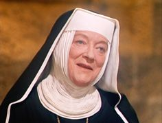 Peggy Wood as the Reverend Mother in The Sound of Music-want me to sing all the parts?