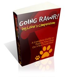 Going Rawr! Dog Lover's Compendium. Info on raw/whole food for your dog. Seriously considering going to this.