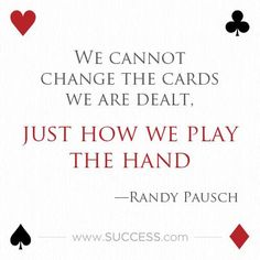 The hand we are dealt
