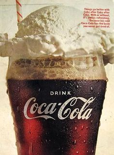 Vintage advertising: coke floats  OMG - I used to love Coke-Floats when I was young, and later had a terrible craving for them during one of my pregnancies (that would be the one when I piled on the pounds ; )