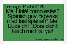 That's people in spanish class when they're talking to me
