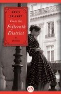 #review copies available From the Fifteenth District by Mavis #Gallant #France #shortstory #franceBt #OpenRoadMedia . Sign up for free on the page form: http://francebooktours.com/2014/11/21/mavis-gallant-on-tour-from-the-fifteenth-district/