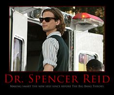 As much as i love bbt I am going to have to agree. I have been crushing on spencer reid for years!!