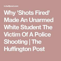 Why 'Shots Fired' Made An Unarmed White Student The Victim Of A Police Shooting | The Huffington Post