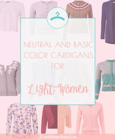 Wardrobe Essential: Neutral and basic color cardigans for Light Spring and Light Summer women by 30somethingurbangirl.com