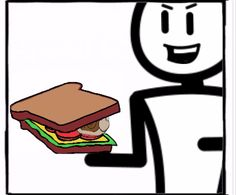 """""""Hey man, cheer up have a sandwich"""""""