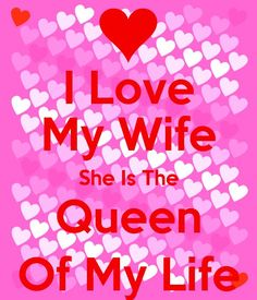 Who is your wife? She is your most faithful friend, an incredible lover, a supporting sister, and your biggest fan! It doesn't matter what things happen in your life, she is always near and ready to give you a Beautiful Wife Quotes, Love Your Wife Quotes, You And Me Quotes, Love You Meme, I Love You Images, I Love My Wife, Cute Love Quotes, Romantic Love Quotes, My Love