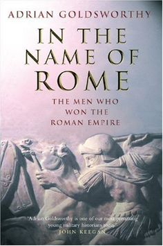 In the Name of Rome: The Men Who Won the Roman Empire by Adrian Goldsworthy,http://www.amazon.com/dp/0297846663/ref=cm_sw_r_pi_dp_SAVLsb1DW7N7XWC1