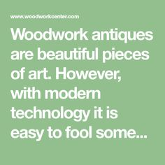 Woodwork antiques are beautiful pieces of art. However, with modern technology it is easy to fool someone into thinking cheap synthetics as classic woodworks. To avoid buying such modern versions of vintages, if you are interested in buying one, then you must know the process of evaluating woodwork. Research, observation and techniques are essential though it is not as complicated as rocket science. For that, we have to remember five things so that we can get the best bargain while buying…
