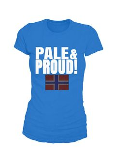 Pale&Proud Norwegian T-Shirt Only available Here For few Days so ACT FAST and order yours now! Men's T-Shirts