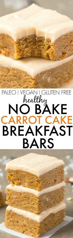 Healthy No Bake Carr Healthy No Bake Carrot Cake BREAKFAST Bars-. Healthy No Bake Carr Healthy No Bake Carrot Cake BREAKFAST Bars- Thick chewy fudgy and ready in no time these delicious bars contain NO butter oil flour or white sugar but taste like dess Desserts Végétaliens, Gluten Free Desserts, Vegan Gluten Free, Paleo Vegan, Vegan Protein, Protein Bars, Paleo Diet, Vegan Lunch Healthy, Gluten Free Meals