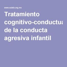 Tratamiento cognitivo-conductual de la conducta agresiva infantil School Counseling, Social Work, Kids And Parenting, Kids Playing, Behavior, Psychology, Coaching, Study, Teacher
