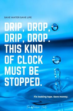 This kind of clock must be stopped. Want more save water slogans? Check out the link. Learn how to reduce you water footprint and help towards worldwide water conservation. water 21 Best Slogans on Saving Water (With Images)