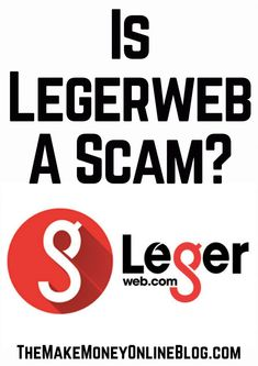 Is Legerweb a scam, legit or waste of time?  https://themakemoneyonlineblog.com/is-legerweb-a-scam