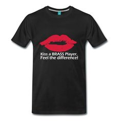 Kiss a BRASS player, feel the difference! Ferrari, Shops, Brass Band, World Music, Cool Designs, Street Wear, Kiss, Feelings, Mens Tops