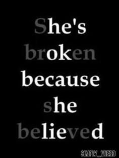 Top Sad Quotes on Images She's broken because she believed. Believe Quotes, Quotes To Live By, Mood Quotes, True Quotes, Funny Quotes, Funny Memes, Qoutes, Deep Quotes, Quotes Quotes
