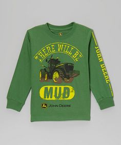 Take a look at this Green 'There Will Be Mud' Tee - Boys by John Deere on #zulily today! for Cade