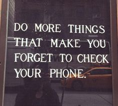 The best thing is people that make you forget your phone
