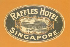 Vintage Raffles Hotel luggage label (Raffles International Collection)