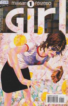Girl is a three-issue comic book limited series written by Peter Milligan and drawn by Duncan Fegredo. It was published in 1996 by Vertigo comics, an imprint of DC Comics.