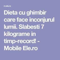 Dieta cu ghimbir care face inconjurul lumii. Slabesti 7 kilograme in timp-record! - Mobile Ele.ro Ovo Vegetarian, Natural Living, The Cure, Deserts, Remedies, Health Fitness, Food And Drink, Wellness, Healthy Recipes