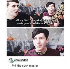 Phil the sock master should never be questioned