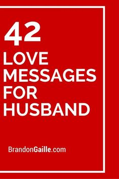 42 Love Messages For Husband Birthday Message Valentines
