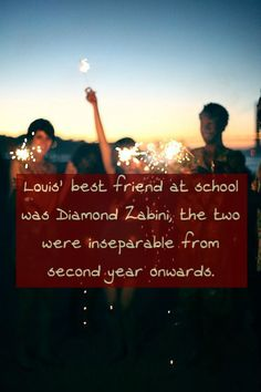 Louis' best friend at school was Diamond Zabini, the two were inseparable from second year onward.