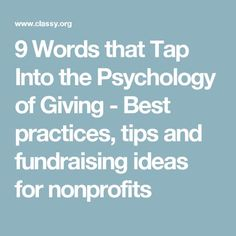 9 Words that Tap Into the Psychology of Giving - Best practices, tips and fundraising ideas for nonprofits Fundraising Activities, Nonprofit Fundraising, Fundraising Events, Non Profit Fundraising Ideas, Fundraisers, Go Fund Me Tips, Go Fund Me Campaign, Donation Request, Foundation Grants