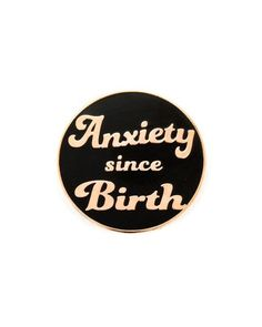 """951 Likes, 23 Comments - Pin Lord (@pinlord) on Instagram: """"Anxiety Since Birth pin from @bee_and_mae ✨ Accurate... Buy it through their link in bio!"""""""