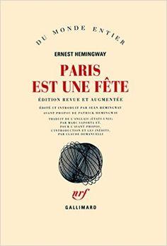 Amazon.fr - Paris est une fête - Ernest Hemingway, Seán Hemingway, Marc Saporta - Livres