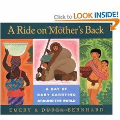 A lovely book - A Ride on Mother's Back: A Day of Baby Carrying around the World