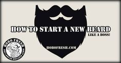 How to Start a New Beard - https://www.hobofresh.com/start-new-beard/