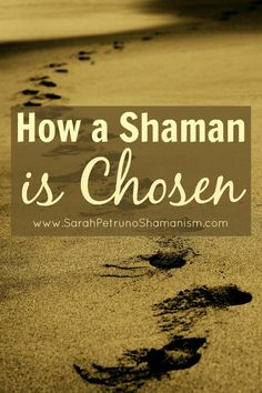 "Were you chosen to be a shaman? Discover the signs and find out how ""being chosen"" works. #GeorgeTupak"