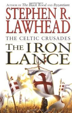 The Iron Lance (The Celtic Crusades by Stephen R Lawhead 0061051098 9780061051098 Historical Fiction Novels, The Great Escape, Every Day Book, Knights Templar, Book Summaries, Best Selling Books, Fantasy Books, Used Books, So Little Time